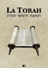 La Torah (Les cinq premiers livres de la Bible hébraïque) - copertina