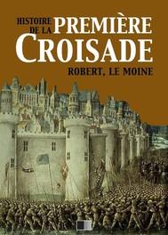 Histoire de la Première Croisade - copertina