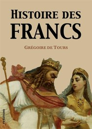 Histoire des Francs (Version intégrale) - copertina