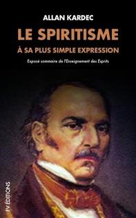 Le Spiritisme à sa plus simple expression: Exposé sommaire de l'Enseignement des Esprits - Librerie.coop