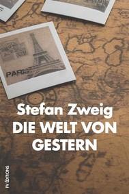 Die Welt von Gestern: Erinnerungen eines Europäers - copertina