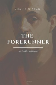 The Forerunner: His Parables and Poems - Librerie.coop