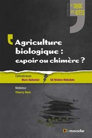 Agriculture biologique: espoir ou chimère? - copertina