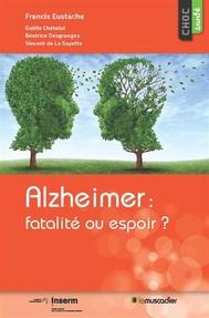 Alzheimer: fatalité ou espoir? - copertina