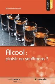 Alcool: plaisir ou souffrance? - copertina