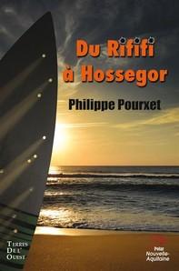 Du Rififi à Hossegor - Librerie.coop