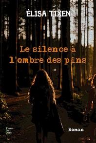 Le silence à l'ombre des pins - Librerie.coop