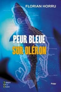 Peur bleue sur Oléron - Librerie.coop