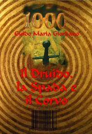 1000 - Il Druido, la Spada e il Corvo - copertina