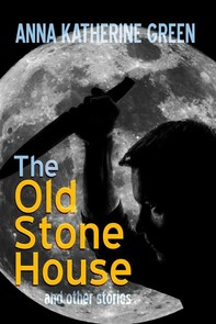 The Old Stone House and Other Stories - Librerie.coop