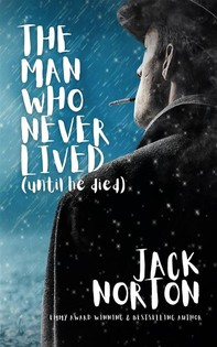The Man Who Never Lived...Until He Died - Librerie.coop