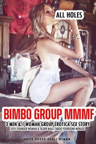 Bimbo Group MMMF 3 Men & 1 Woman Group Erotica Sex Story - Librerie.coop