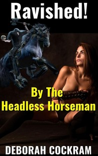 Ravished By The Headless Horseman - Librerie.coop