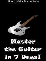 Master the Guitar in 7 Days! - Librerie.coop