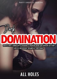 Dark Domination Erotica Wife's Submission to Husband & Strangers BDSM S&M Swingers Sex Story - Librerie.coop