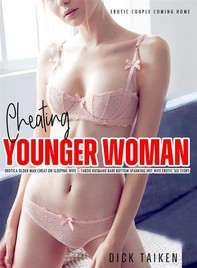 Cheating Younger Woman Erotica Older Man Cheat on Sleeping Wife  - Librerie.coop