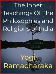 The Inner Teachings Of The Philosophies and Religions of India - Librerie.coop