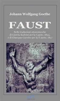 Faust (Nelle traduzioni ottocentesche di Giovita Scalvini per la I parte, 1835; e di Giuseppe Gazzino per la II parte, 1857) - Librerie.coop