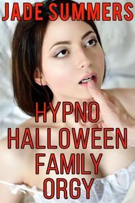 Hypno Halloween Family Orgy - Librerie.coop