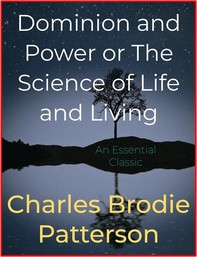 Dominion and Power or The Science of Life and Living - Librerie.coop