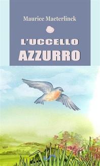 L'uccello azzurro - Librerie.coop