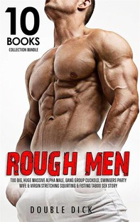 Rough Men Too Big, Huge Massive Alpha Male  - Librerie.coop