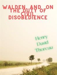 Walden, And  On The Duty Of Civil Disobedience - Librerie.coop