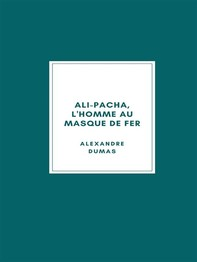 Ali-Pacha, L'Homme au Masque de Fer - Librerie.coop