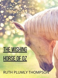 The Wishing Horse Of Oz - Librerie.coop