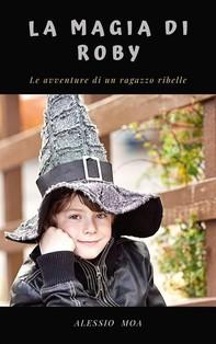 La magia di Roby - Librerie.coop