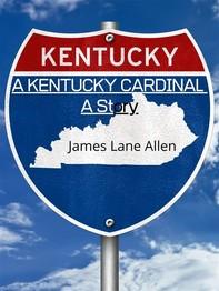 A Kentucky Cardinal  A Story - Librerie.coop