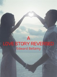 A Love Story Reversed - Librerie.coop