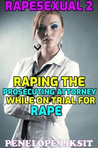 Rapesexual 2: Raping the prosecuting attorney while on trial for rape - Librerie.coop