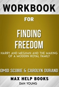 Workbook for Finding Freedom: Harry, Meghan, and The Making of a Modern Royal Family by Omid Scobie and Carolyn Durand - Librerie.coop