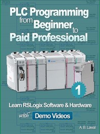 PLC Programming from Beginner to Paid Professional - Librerie.coop