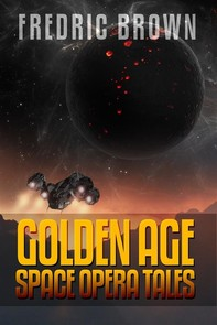 Fredric Brown: Golden Age Space Opera Tales - Librerie.coop