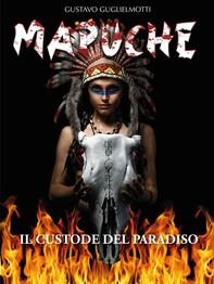 MAPUCHE - Il Custode del Paradiso - Librerie.coop