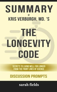The Longevity Diet: Discover the New Science Behind Stem Cell Activation and Regeneration to Slow Aging, Fight Disease, and Optimize Weight by Valter Longo (Discussion Prompts) - Librerie.coop
