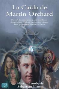 La Caída de Martin Orchard - Librerie.coop