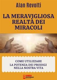 La meravigliosa realtà dei miracoli - Librerie.coop
