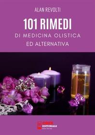 101 Rimedi di Medicina Olistica ed Alternativa - Librerie.coop
