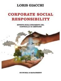 CORPORATE SOCIAL RESPONSIBILITY. Effetti sugli strumenti del controllo di gestione. - Librerie.coop