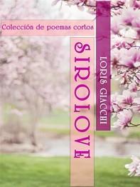SIROLOVE. Colección de poemas cortos. - Librerie.coop