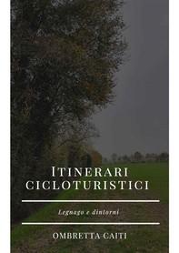 Itinerari cicloturistici Legnago e dintorni - Librerie.coop