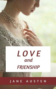 Love and Freindship and other Early Works - Librerie.coop