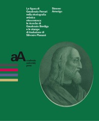 La figura di Gaudenzio Ferrari nella storiografia artistica ottocentesca: le ricerche di Gaudenzio Bordiga e le stampe di traduzione di Silvestro Pianazzi - Librerie.coop