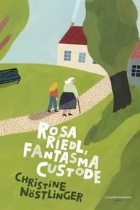 Rosa Riedl, fantasma custode - Librerie.coop