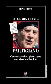 Il giornalista partigiano - Librerie.coop