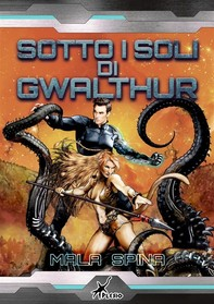 Sotto i soli di Gwalthur - Librerie.coop