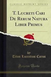 T. Lucreti Cari De Rerum Natura Liber Primus - Librerie.coop